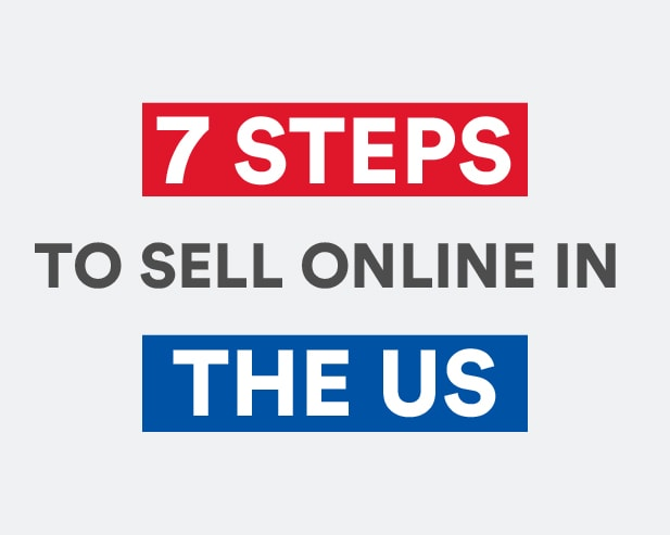 The 7 Essential Steps To Sell Online In The US
