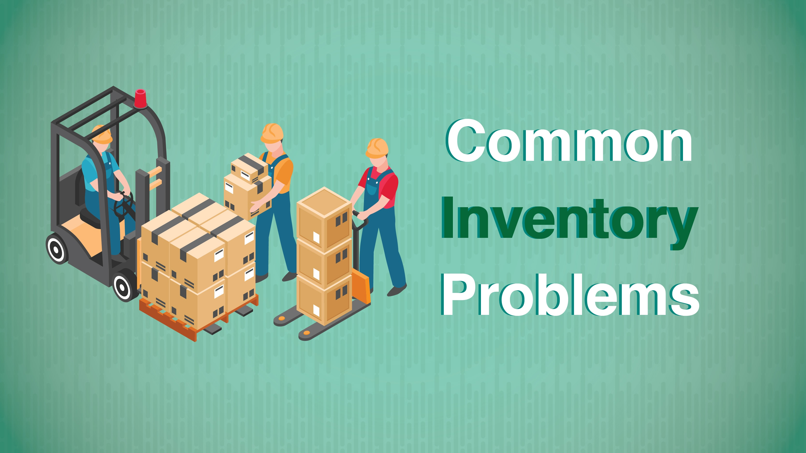 7 Common Inventory Problems and Solutions to Fix Them