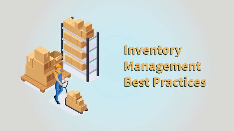 7 Inventory Management Best Practices To Ace Your Retail Business